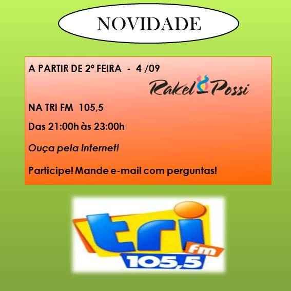 A PARTIR DE 2º FEIRA 4/9 – OUÇA A RAKEL NA TRI 105,5 FM